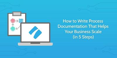 How-to-Write-Process-Documentation-That-Helps-Your-Business-Scale-in-5-Steps